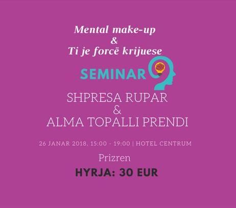 Seminari ''Mental make up'' & ''Ti je forcë krijuese'' mbërrin në Prizren , si të gjeni rrugën drejt pozitivitetit!